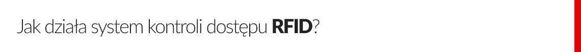 Jak działa system kontroli dostępu RFID?